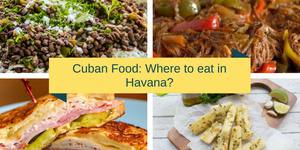 Cuban food: Where to eat in Havana?